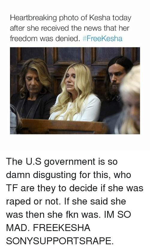 News, Kesha, and Rape: Heartbreaking photo of Kesha today  after she received the news that her  freedom was denied  The U.S government is so damn disgusting for this, who TF are they to decide if she was raped or not. If she said she was then she fkn was. IM SO MAD. FREEKESHA SONYSUPPORTSRAPE.
