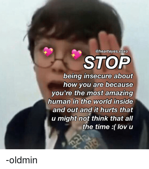 You Re All Amazing: STOP Being Insecure About How You Are Because You're The