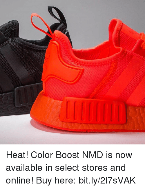 Memes, Boost, and Heat: Heat! Color Boost NMD is now available in select stores and online! Buy here: bit.ly/2l7sVAK