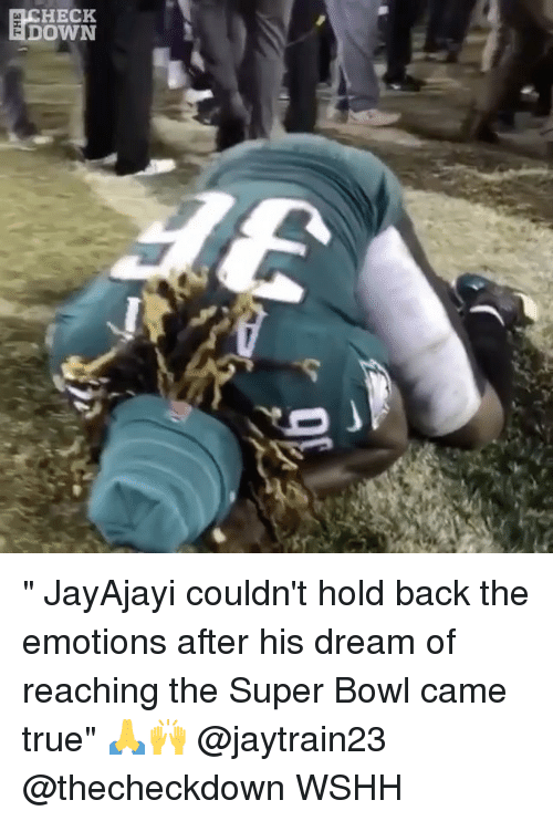 """Memes, Super Bowl, and True: HECK  DOWN """" JayAjayi couldn't hold back the emotions after his dream of reaching the Super Bowl came true"""" 🙏🙌 @jaytrain23 @thecheckdown WSHH"""