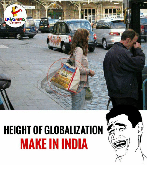 India, Globalization, and Indianpeoplefacebook: HEIGHT OF GLOBALIZATION  MAKE IN INDIA