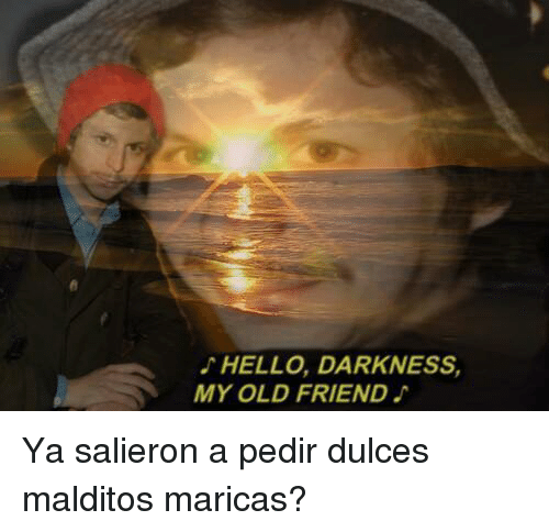 25 best memes about espanol friends hello hello darkness my old friend and old espanol. Black Bedroom Furniture Sets. Home Design Ideas