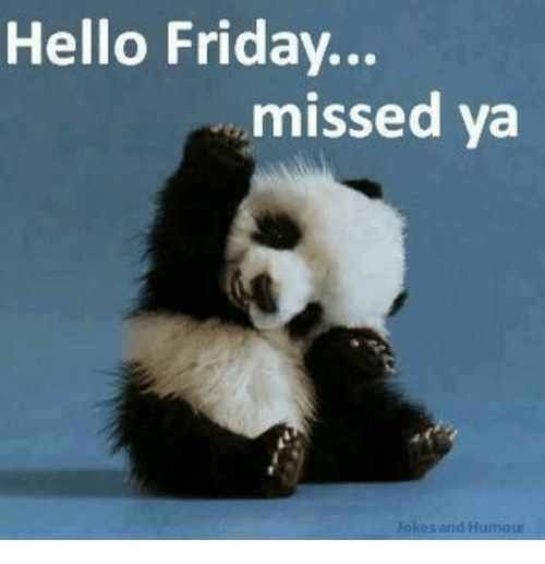 Hello Friday: Hello Friday...  missed ya  lakes and Humour