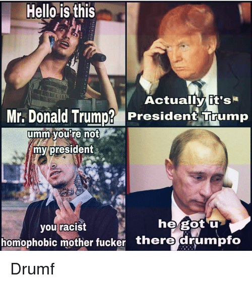 Hello Is This Actually It's Mr Donald Trump? President ...