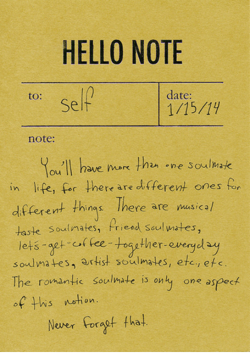Neer: HELLO NOTE  to:  date:  Self  1/15/19  note:  You'll have nor than one Soumak  in life, for there are di tferent ones for  df  (erent things There are masical  oulmafes  riend Soul ates  lets agt of fee-toaether evergel ay  soulma tes, artist soulmates, etc, efs  The romantic soulmate is only one aspect  of tis etion  Neer orat tha!