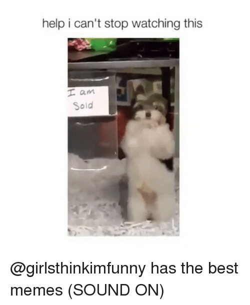 Funny, Stop Watch, and Best Memes: help i can't stop watching this  I am  Sold @girlsthinkimfunny has the best memes (SOUND ON)