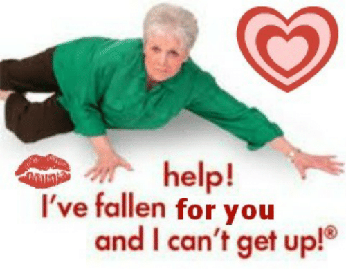 Help Ive Fallen: help!  I've fallen for you  and I can't get up!