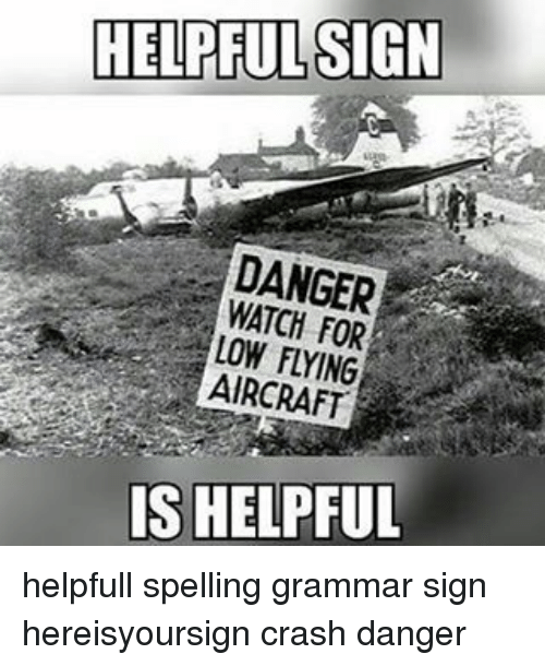 Memes, 🤖, and Crash: HELPFUL SIGN  DANGER  FOR  AIRCRAFT  IS HELPFUL helpfull spelling grammar sign hereisyoursign crash danger