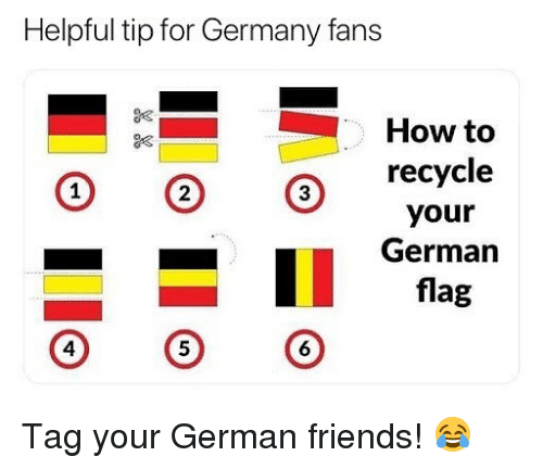 Friends, Soccer, and Sports: Helpful tip for Germany fans  How to  2  3  your  German  flag  5 Tag your German friends! 😂