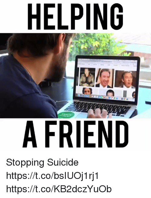 Memes, Suicide, and 🤖: HELPING  A FRIEND Stopping Suicide https://t.co/bsIUOj1rj1 https://t.co/KB2dczYuOb