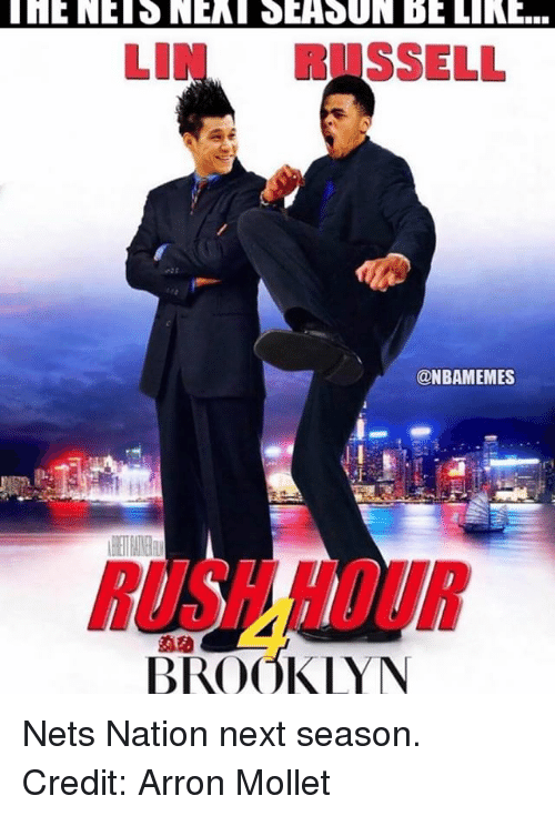 Memes, Brooklyn, and 🤖: HENEISNEKIT SEASUN BELIRE...  LIN RUSSELL  @NBAMEMES  RUSHHOUR  BROOKLYN Nets Nation next season. Credit: Arron Mollet