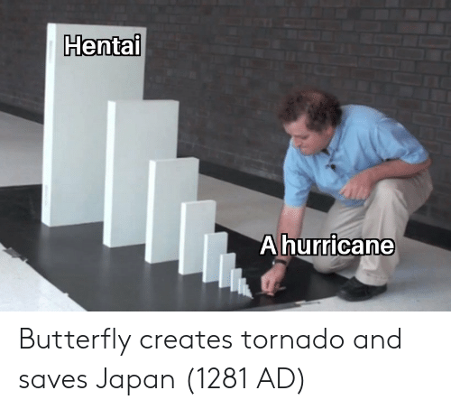 Butterfly: Hentai  Ahurricane Butterfly creates tornado and saves Japan (1281 AD)