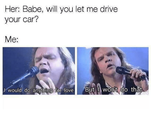 Her Babe Will You Let Me Drivee Your Car? Me ビwould Do