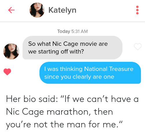 "For Me: Her bio said: ""If we can't have a Nic Cage marathon, then you're not the man for me."""