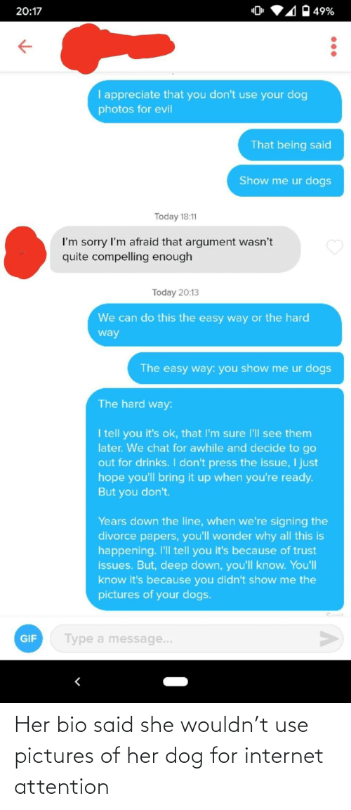 pictures of: Her bio said she wouldn't use pictures of her dog for internet attention