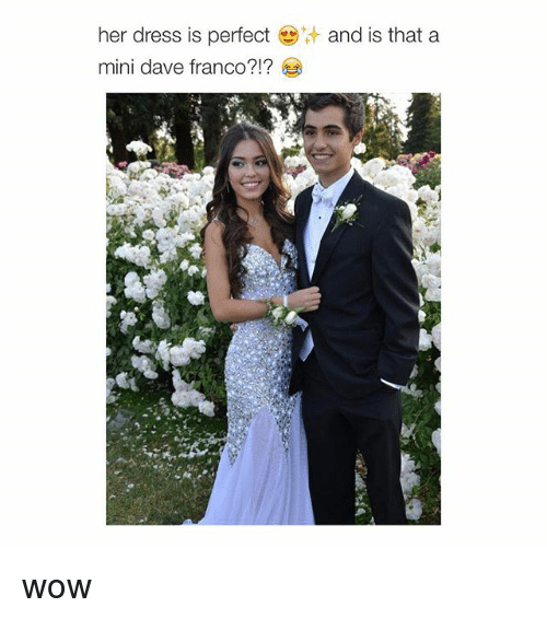 Girl Memes: her dress is perfect  and is that a  mini dave franco?!? wow
