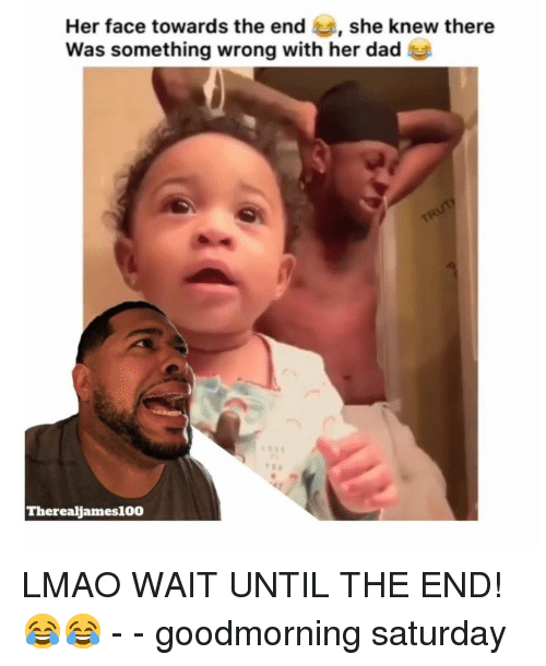 Goodmorning: Her face towards the end , she knew there  Was something wrong with her dad  Therealjames100 LMAO WAIT UNTIL THE END! 😂😂 - - goodmorning saturday