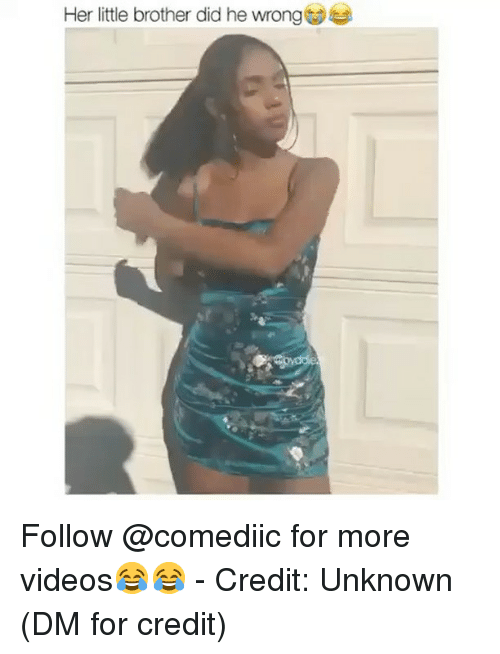 Memes, Videos, and Little Brother: Her little brother did he wrong Follow @comediic for more videos😂😂 - Credit: Unknown (DM for credit)