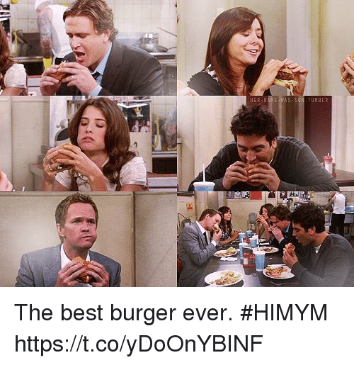 himym: HER-N  TUMBLR The best burger ever. #HIMYM https://t.co/yDoOnYBINF