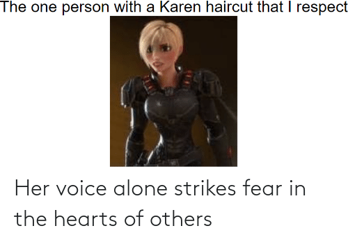 Being alone: Her voice alone strikes fear in the hearts of others