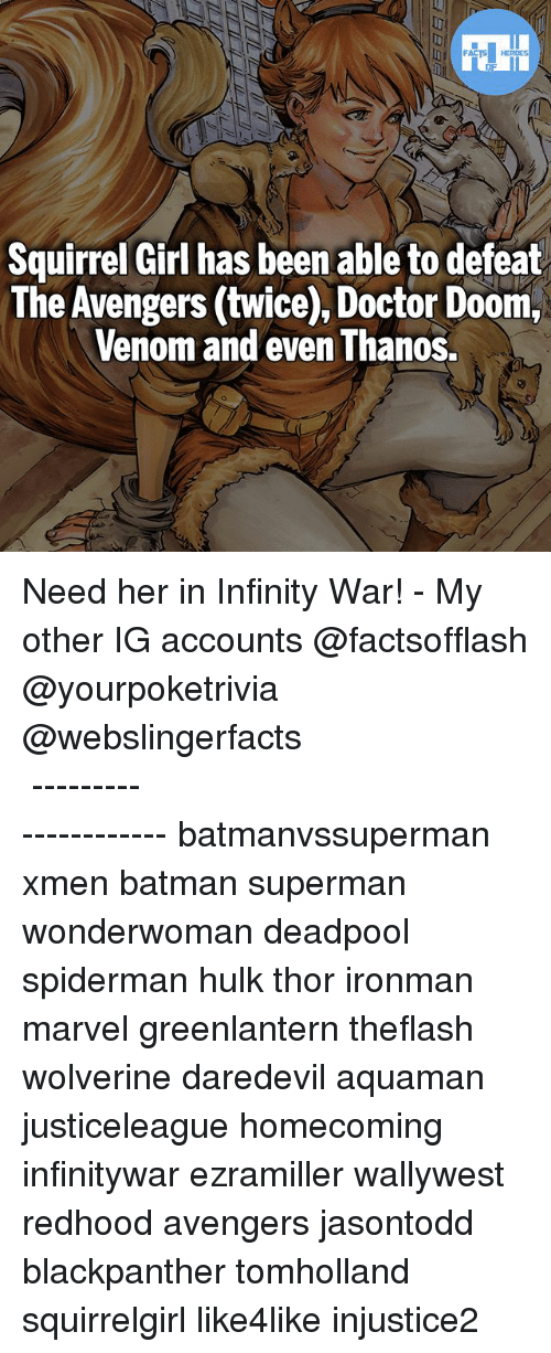 Defeation: HERDES  Squirrel Girl has been able to defeat  The Avengers (twice), Doctor Doom,  Venom and even Thanos. Need her in Infinity War! - My other IG accounts @factsofflash @yourpoketrivia @webslingerfacts ⠀⠀⠀⠀⠀⠀⠀⠀⠀⠀⠀⠀⠀⠀⠀⠀⠀⠀⠀⠀⠀⠀⠀⠀⠀⠀⠀⠀⠀⠀⠀⠀⠀⠀⠀⠀ ⠀⠀--------------------- batmanvssuperman xmen batman superman wonderwoman deadpool spiderman hulk thor ironman marvel greenlantern theflash wolverine daredevil aquaman justiceleague homecoming infinitywar ezramiller wallywest redhood avengers jasontodd blackpanther tomholland squirrelgirl like4like injustice2
