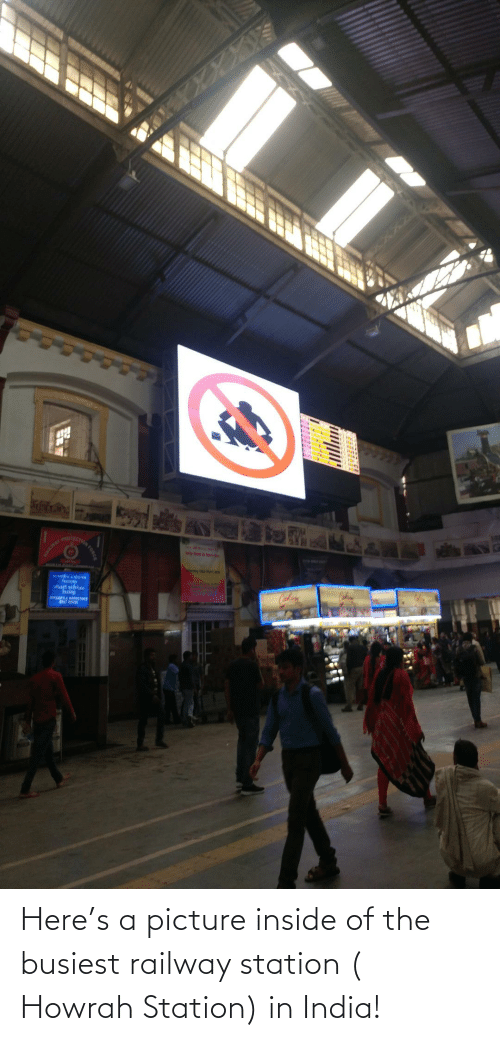 station: Here's a picture inside of the busiest railway station ( Howrah Station) in India!
