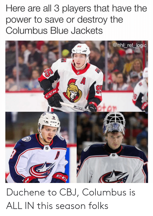 National Hockey League (NHL): Here are all 3 players that have the  power to save or destroy the  Columbus Blue Jackets  @nhl_ref_logic  85 Duchene to CBJ, Columbus is ALL IN this season folks