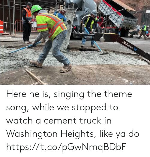 cement: Here he is, singing the theme song, while we stopped to watch a cement truck in Washington Heights, like ya do https://t.co/pGwNmqBDbF