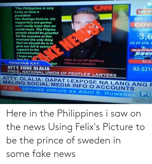 Fake News: Here in the Philippines i saw on the news Using Felix's Picture to be the prince of sweden in some fake news