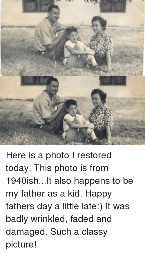 Fathers Day, Faded, and Happy: Here is a photo I restored today. This photo is from 1940ish...It also happens to be my father as a kid. Happy fathers day a little late:) It was badly wrinkled, faded and damaged. Such a classy picture!