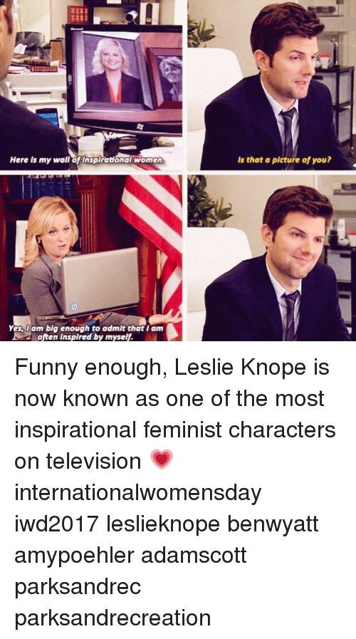 Internationalwomensday: Here is my waliofinspirationalwoman  Yas Dam big enough to admit that I am  2 often inspired by myself.  Is that a picture of you? Funny enough, Leslie Knope is now known as one of the most inspirational feminist characters on television 💗 internationalwomensday iwd2017 leslieknope benwyatt amypoehler adamscott parksandrec parksandrecreation