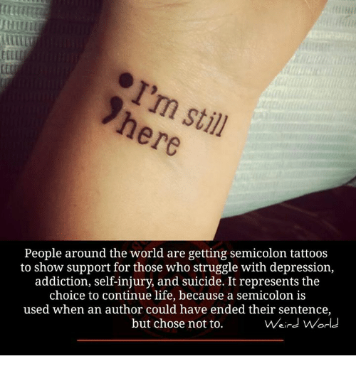 Semicolon Tattoo Recovery How Depression Led To: 25+ Best Memes About Semicolon