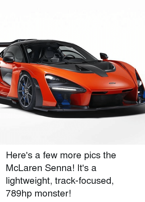Memes, Monster, and McLaren: Here's a few more pics the McLaren Senna! It's a lightweight, track-focused, 789hp monster!