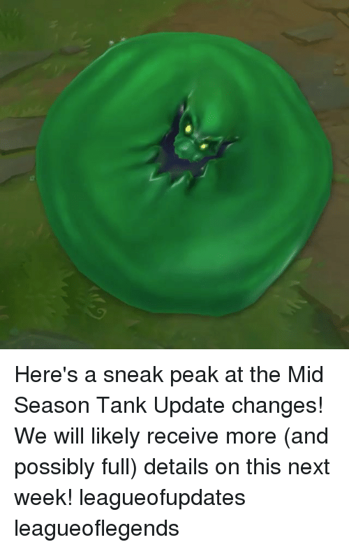 Memes, 🤖, and Tank: Here's a sneak peak at the Mid Season Tank Update changes! We will likely receive more (and possibly full) details on this next week! leagueofupdates leagueoflegends