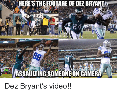 Dez Bryant: HERE'S THE FOOTAGE OF DEZ BRYANTI  82  EME  SAUITINGSOMEONEONCAMERAA Dez Bryant's video!!