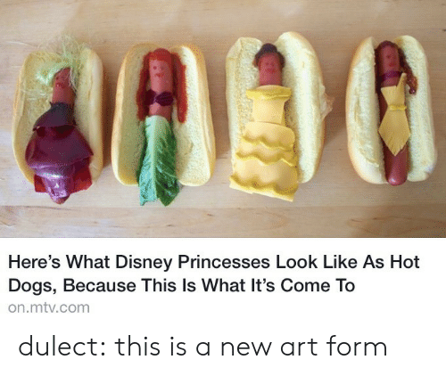 princesses: Here's What Disney Princesses Look Like As Hot  Dogs, Because This Is What It's Come To  on.mtv.com dulect:  this is a new art form