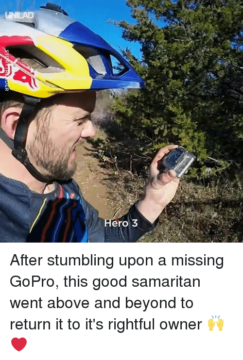 stumbling: Hero 3 After stumbling upon a missing GoPro, this good samaritan went above and beyond to return it to it's rightful owner 🙌❤️️