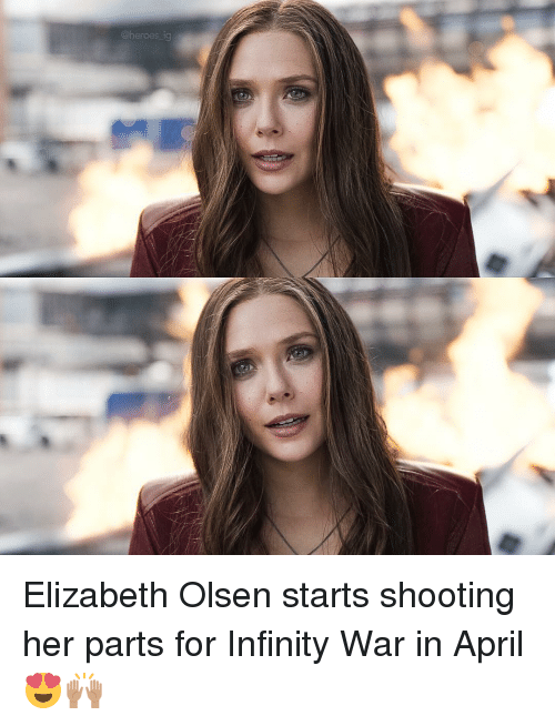 Infiniti: @heroes ig Elizabeth Olsen starts shooting her parts for Infinity War in April 😍🙌🏽
