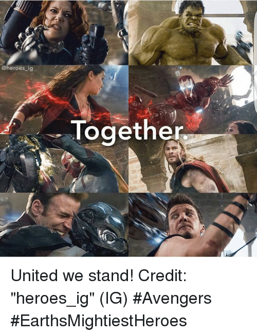 "United We Stand: @heroes ig  Togethe United we stand!  Credit: ""heroes_ig"" (IG)   #Avengers #EarthsMightiestHeroes"