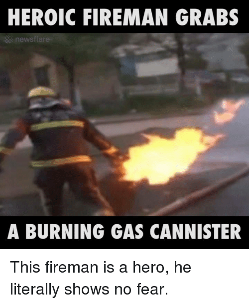 heroic fireman grabs newsfla a burning gas cannister this fireman 3457967 54 mins happy birthday untagged name fireman birthday memes google