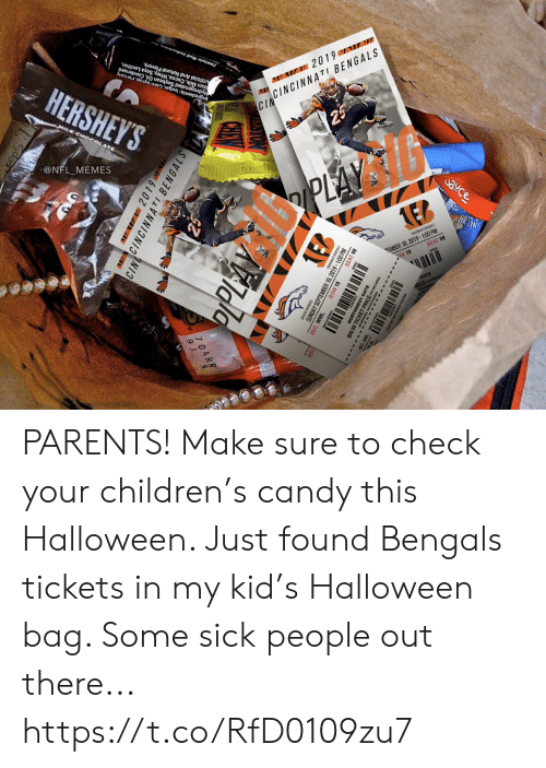 Cincinnati: HERSHEY'S  Artificial And Natural Flavors.  Skim Milk, Cocoa, Whey, Soya Lecithin,  Hydrogenated Soybean Oil, Condensed  Ingredients:Sugar, Corn Syup,raruany  HILK CHO4  Tootsie Roll Industries  @NFL_MEMES  W 2019 W  CINCINNATI BENGALS  CIN  25  PLAY  eto  ఎ¥C  caCAn BENGALS  EMBER 18, 2019-100 PM  OW 18  SEAT 98  NET WT  GATE  cKE  VW2019  CINNCINNATI BENGALS  PPLAY  asan ENGALS  MBER 18, 2019-1:00 PM  SEAT 98  SUNDA  SEC. WWL  ROW 18  THWEST GATE PARENTS! Make sure to check your children's candy this Halloween. Just found Bengals tickets in my kid's Halloween bag. Some sick people out there... https://t.co/RfD0109zu7