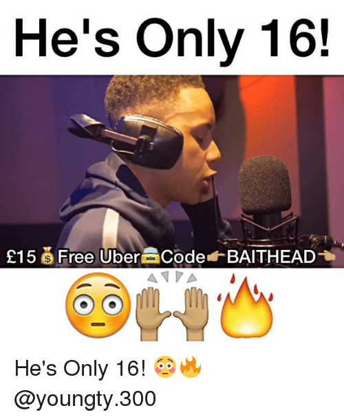 Memes, 300, and 🤖: He's only 16!  215 Free Uberacode BAITHEAD  A. He's Only 16! 😳🔥 @youngty.300