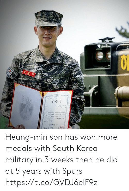 korea: Heung-min son has won more medals with South Korea military in 3 weeks then he did at 5 years with Spurs https://t.co/GVDJ6eIF9z