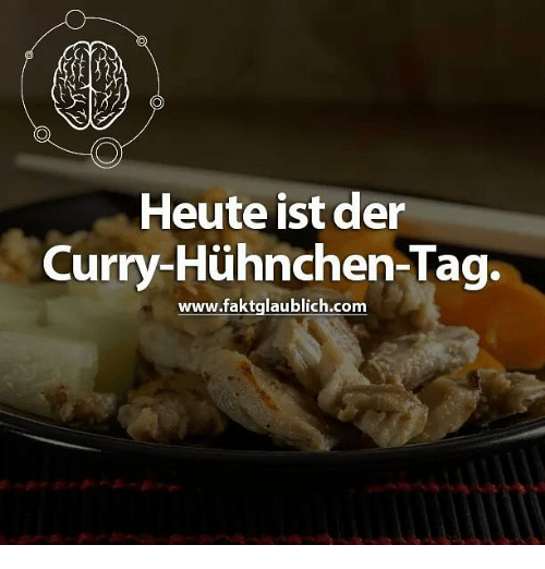Memes, 🤖, and Curry: Heute ist der  Curry-Huhnchen-Tag.  www.faktglaublich.com
