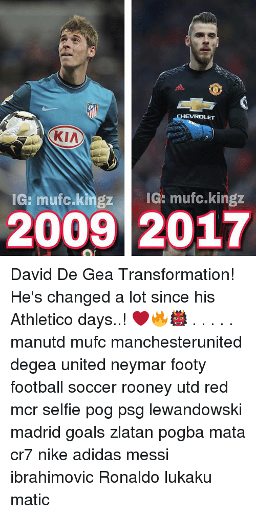 Adidas, Football, and Goals: HEVROLET  IG: mufoukingz IG: mufc.kingz  2009 2017 David De Gea Transformation! He's changed a lot since his Athletico days..! ❤️🔥👹 . . . . . manutd mufc manchesterunited degea united neymar footy football soccer rooney utd red mcr selfie pog psg lewandowski madrid goals zlatan pogba mata cr7 nike adidas messi ibrahimovic Ronaldo lukaku matic