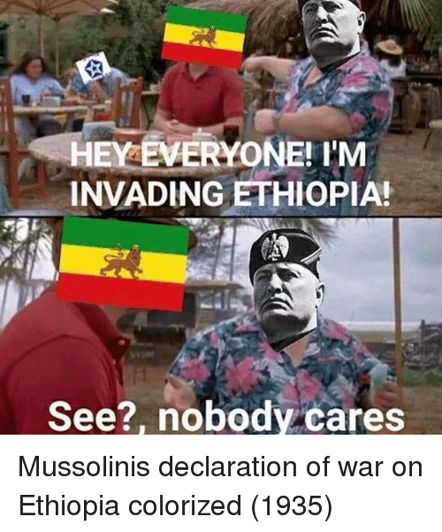 ethiopia: HEY EVERYONE! 'M  INVADING ETHIOPIA!  See?, nobody cares Mussolinis declaration of war on Ethiopia colorized (1935)