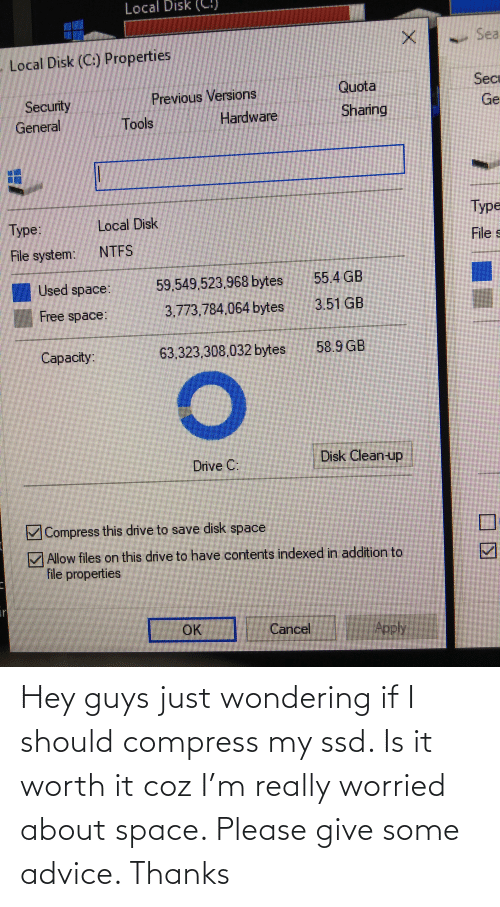 hey guys: Hey guys just wondering if I should compress my ssd. Is it worth it coz I'm really worried about space. Please give some advice. Thanks