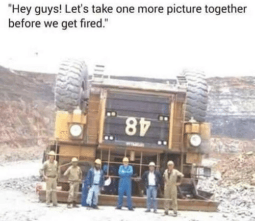 """hey guys: """"Hey guys! Let's take one more picture together  before we get fired."""""""