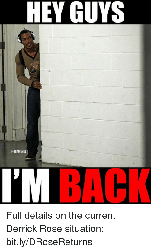 Derrick Rose, Nba, and Roses: HEY GUYS  @NBAMEMES  BACK Full details on the current Derrick Rose situation: bit.ly/DRoseReturns