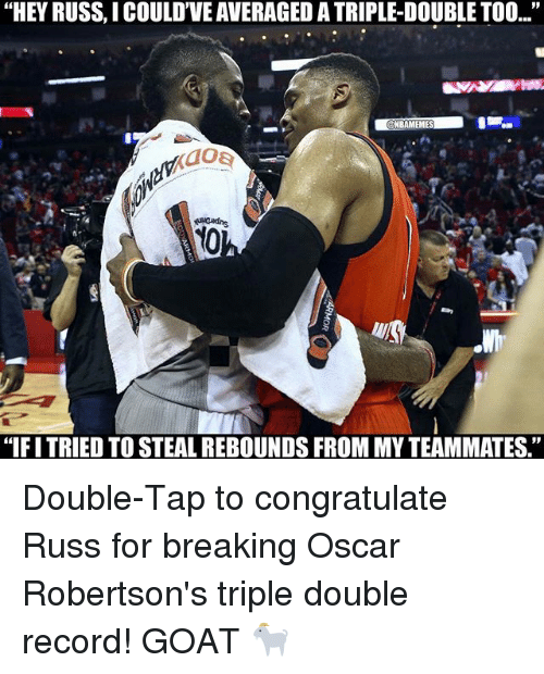"""robertsons: """"HEY RUSS, I COULD""""VEAVERAGEDATRIPLEDOUBLETOO...""""  EME  """"IFITRIED TO STEAL REBOUNDS FROM MY TEAMMATES. Double-Tap to congratulate Russ for breaking Oscar Robertson's triple double record! GOAT 🐐"""